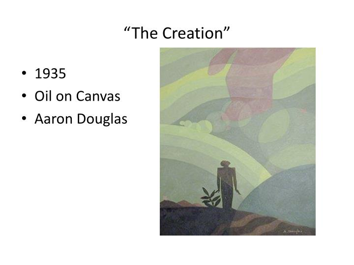 """The Creation"""