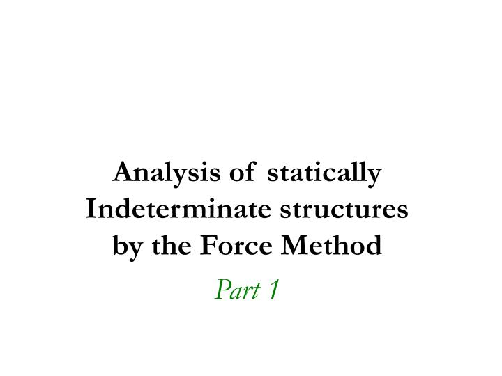 Analysis of statically indeterminate structures by the force method part 1