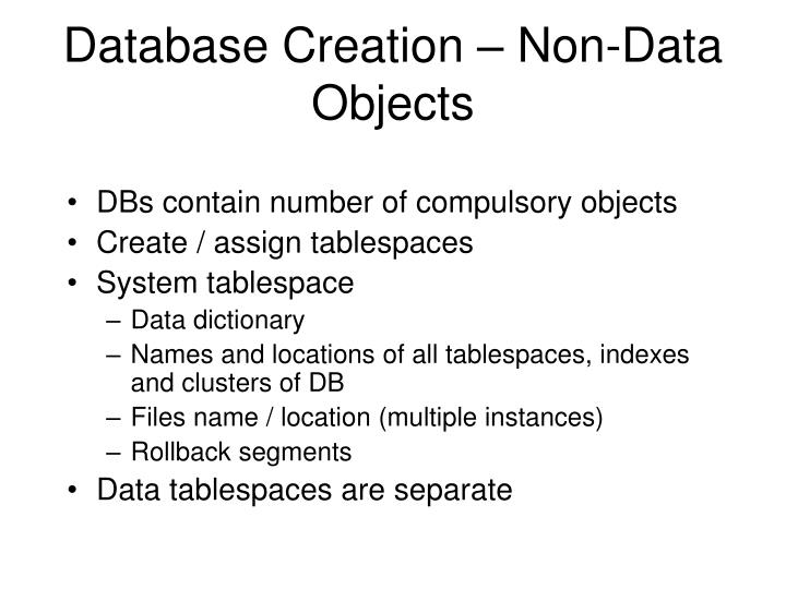 Database Creation – Non-Data Objects