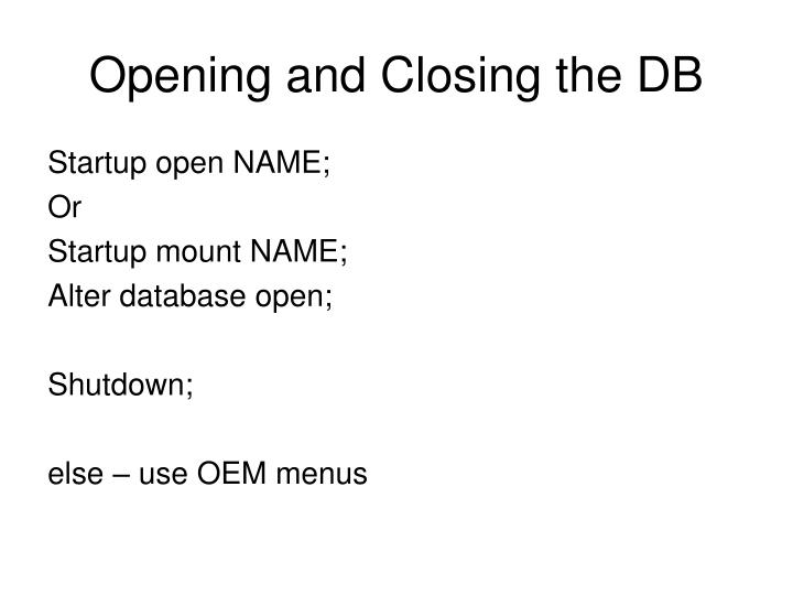 Opening and Closing the DB