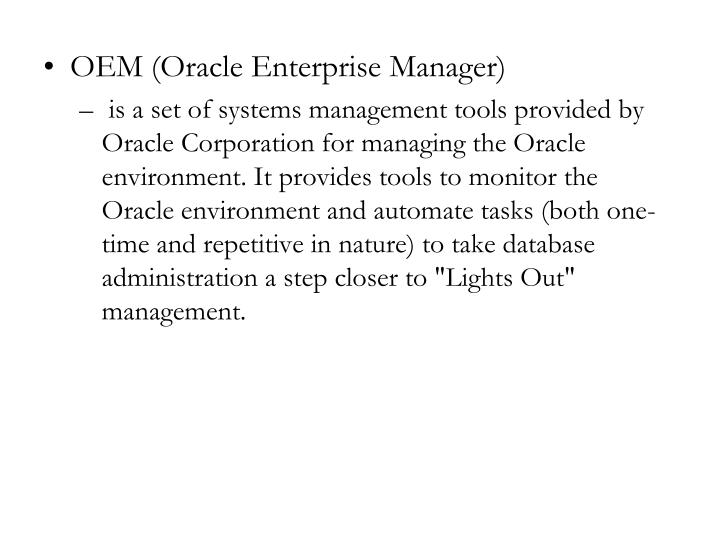 OEM (Oracle Enterprise Manager)