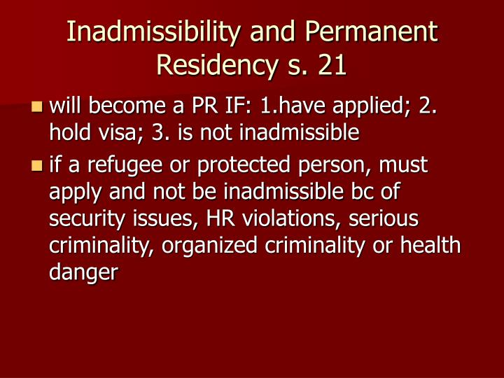 Inadmissibility and Permanent Residency s. 21