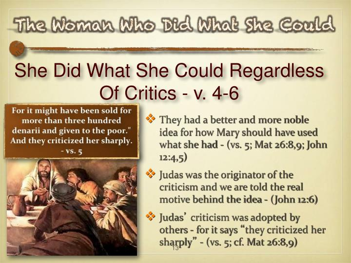 She Did What She Could Regardless Of Critics - v. 4-6