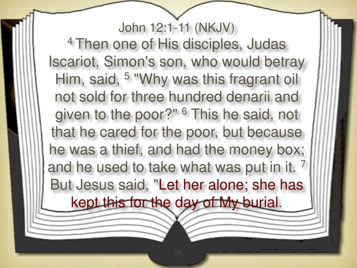 John 12:1-11 (NKJV)