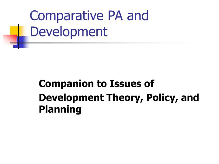 Comparative PA and Development