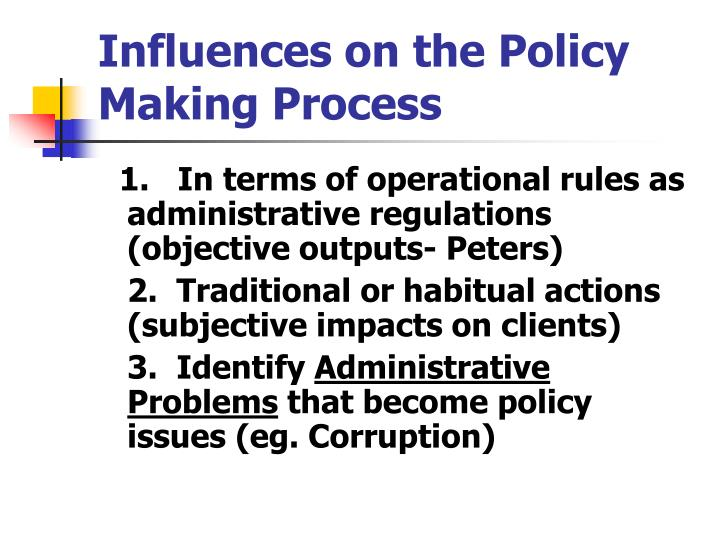 Influences on the Policy Making Process