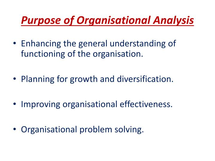 Purpose of Organisational Analysis