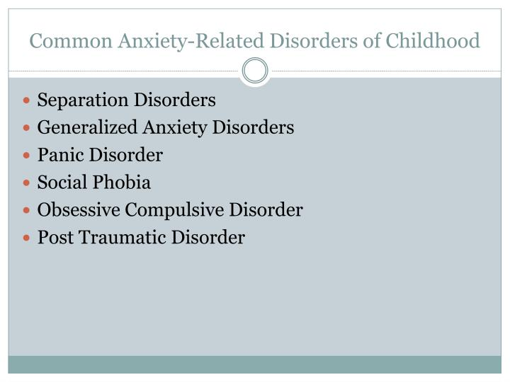 Common Anxiety-Related Disorders of Childhood