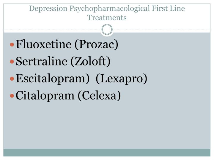 Depression Psychopharmacological First Line Treatments