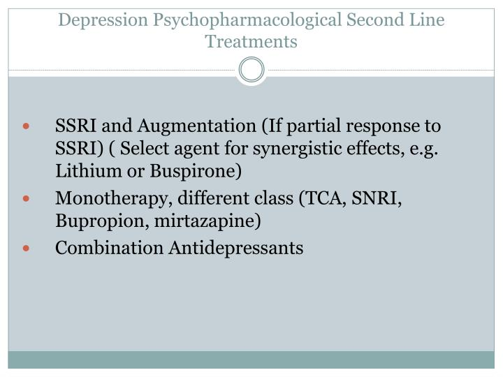 Depression Psychopharmacological Second Line Treatments
