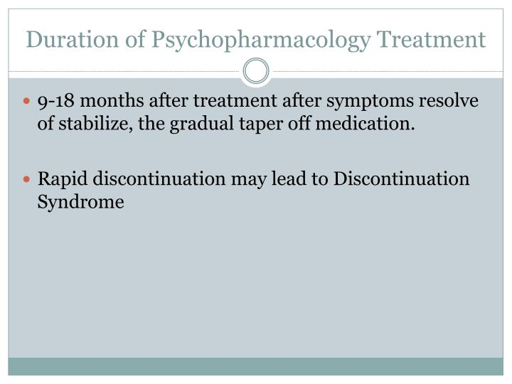Duration of Psychopharmacology Treatment