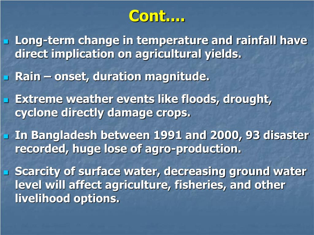 Long-term change in temperature and rainfall have direct implication on agricultural yields.