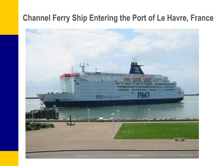 Channel Ferry Ship Entering the Port of Le Havre, France