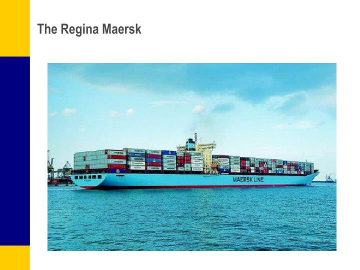 The Regina Maersk