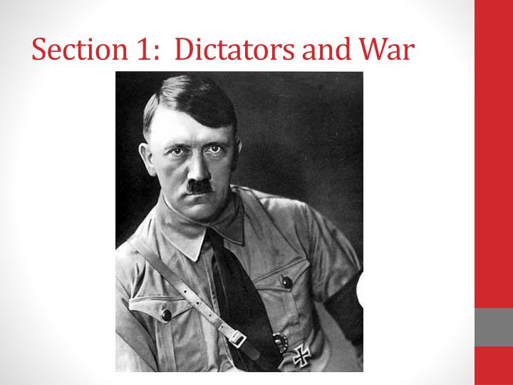 Section 1:  Dictators and War