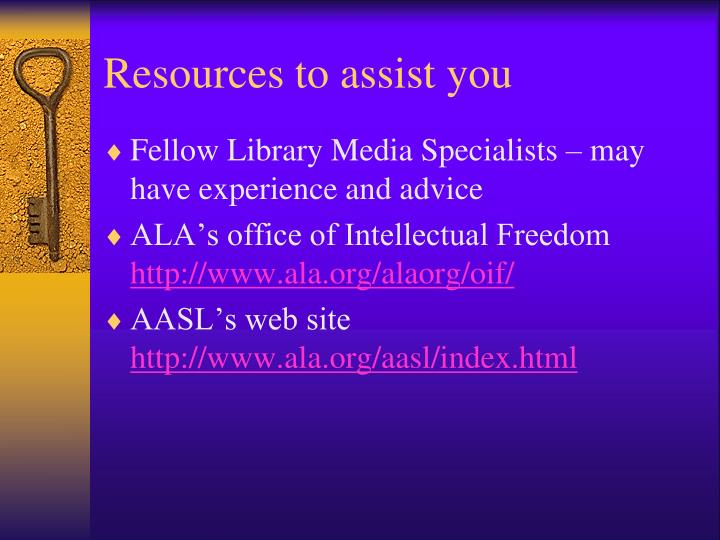 Resources to assist you