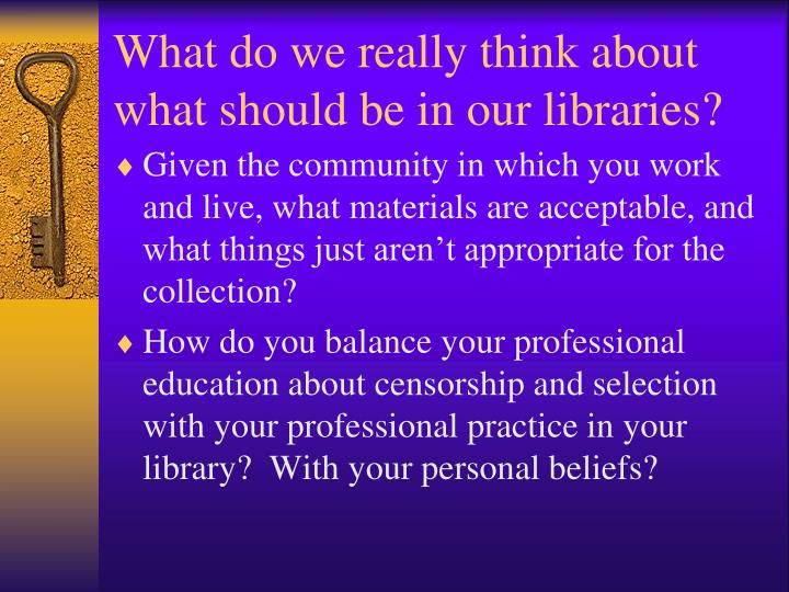 What do we really think about what should be in our libraries?