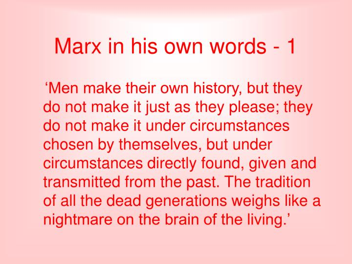 Marx in his own words - 1