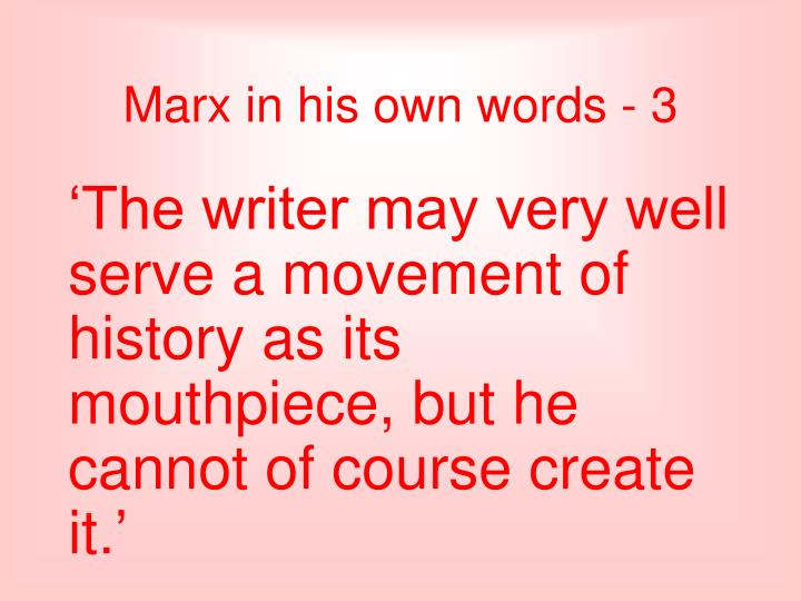Marx in his own words - 3