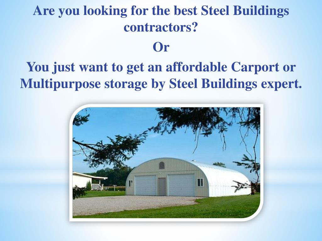 Are you looking for the best Steel Buildings contractors?