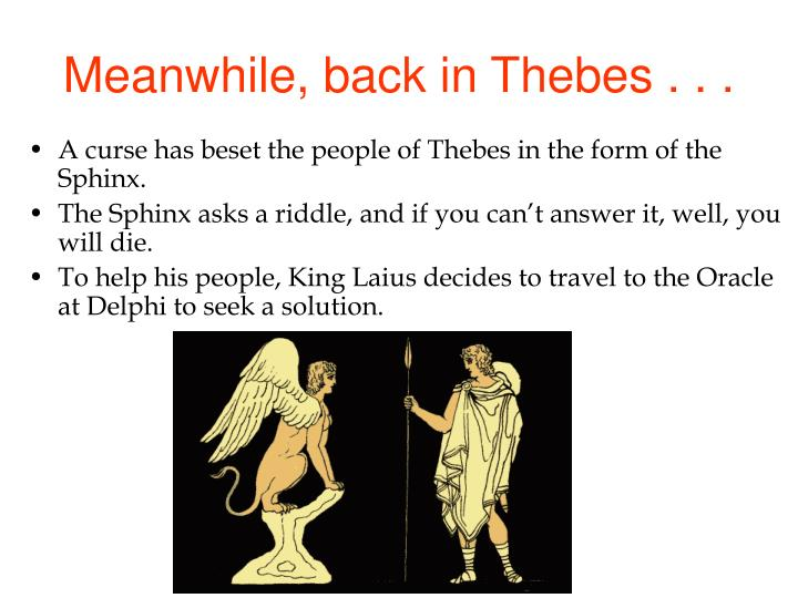Meanwhile, back in Thebes . . .