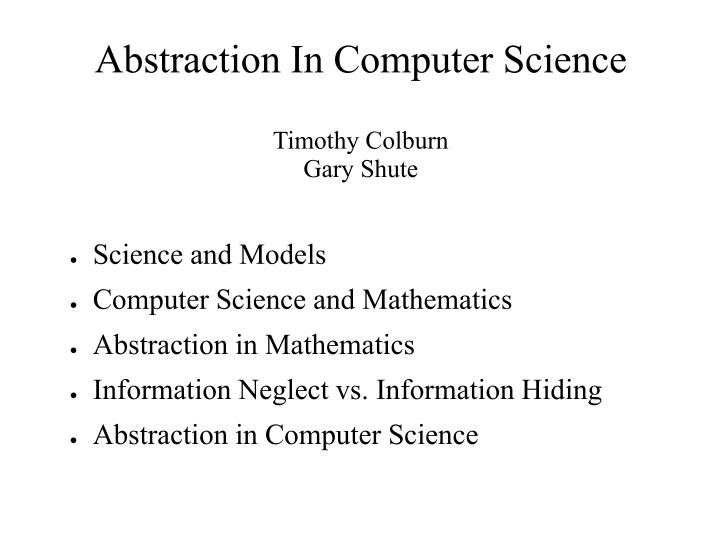 Abstraction in computer science timothy colburn gary shute