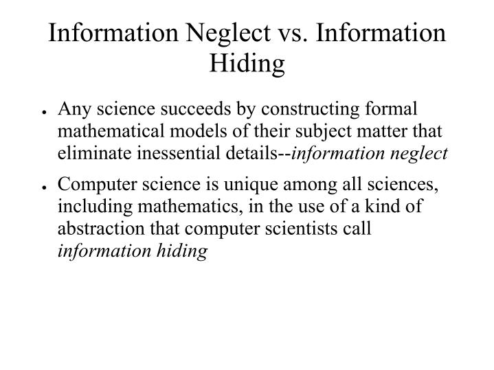 Information Neglect vs. Information Hiding