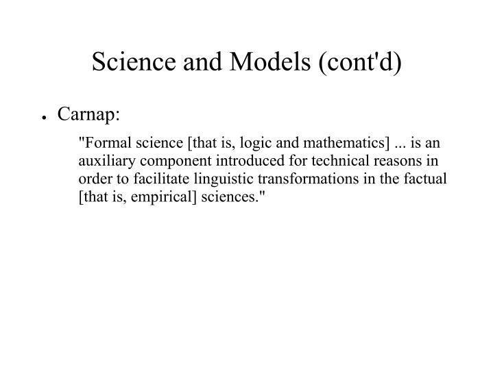 Science and models cont d