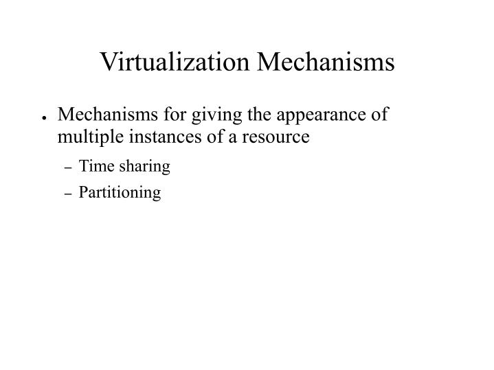 Virtualization Mechanisms
