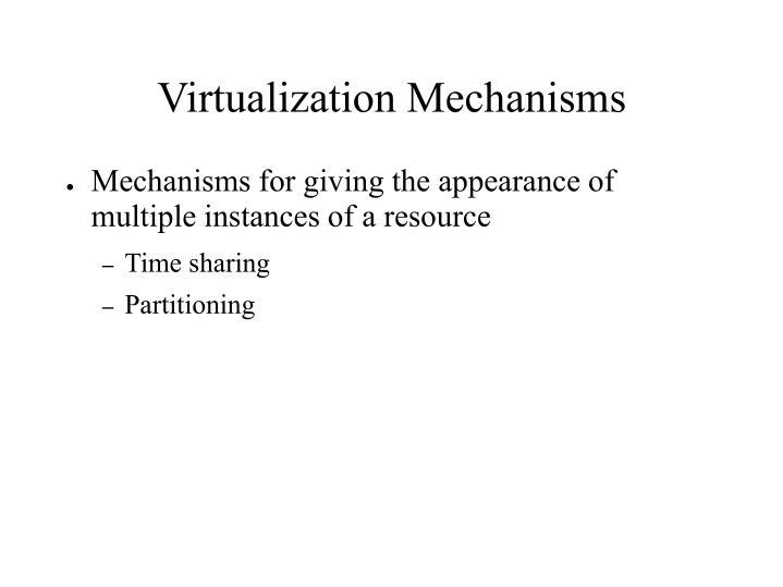 Virtualization Mechanisms