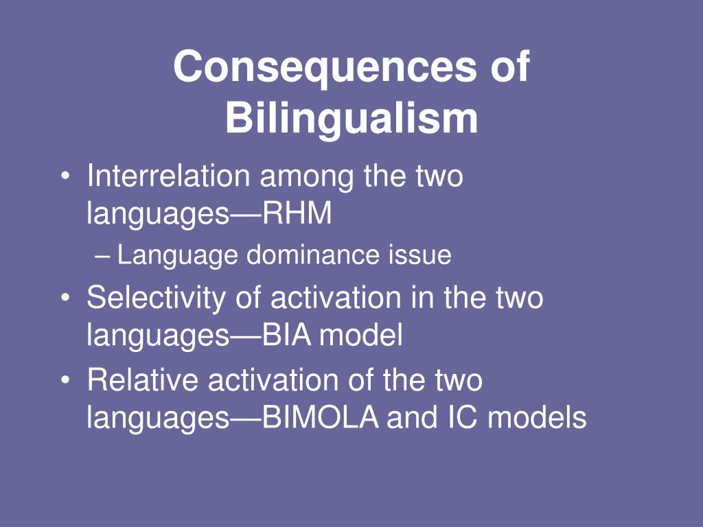 Consequences of Bilingualism