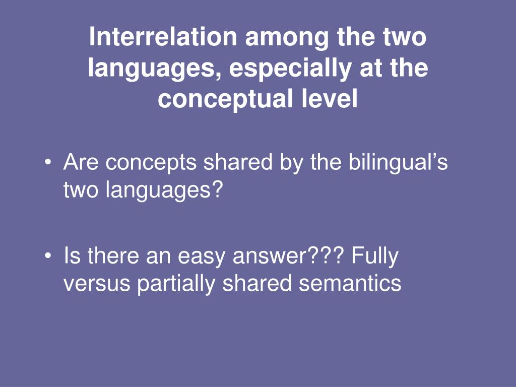 Interrelation among the two languages, especially at the conceptual level