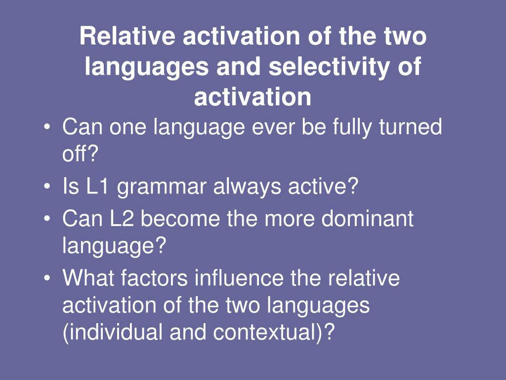 Relative activation of the two languages and selectivity of activation