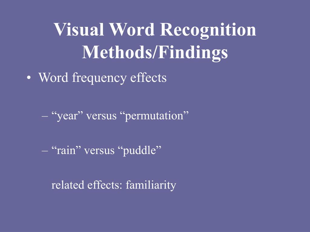 Visual Word Recognition Methods/Findings