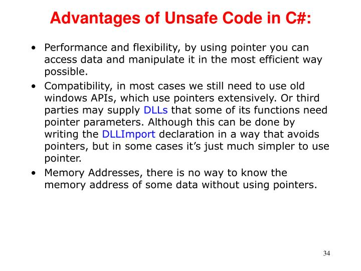 Advantages of Unsafe Code in C#: