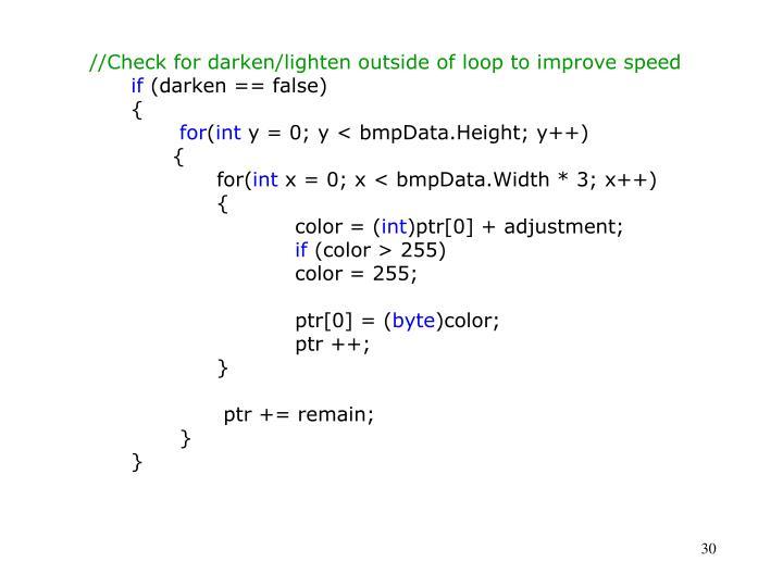 //Check for darken/lighten outside of loop to improve speed