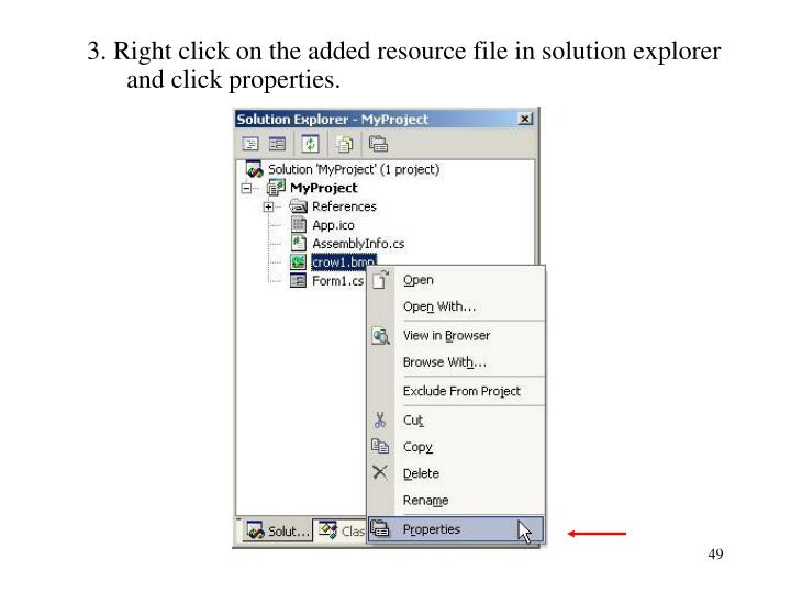 3. Right click on the added resource file in solution explorer and click properties.