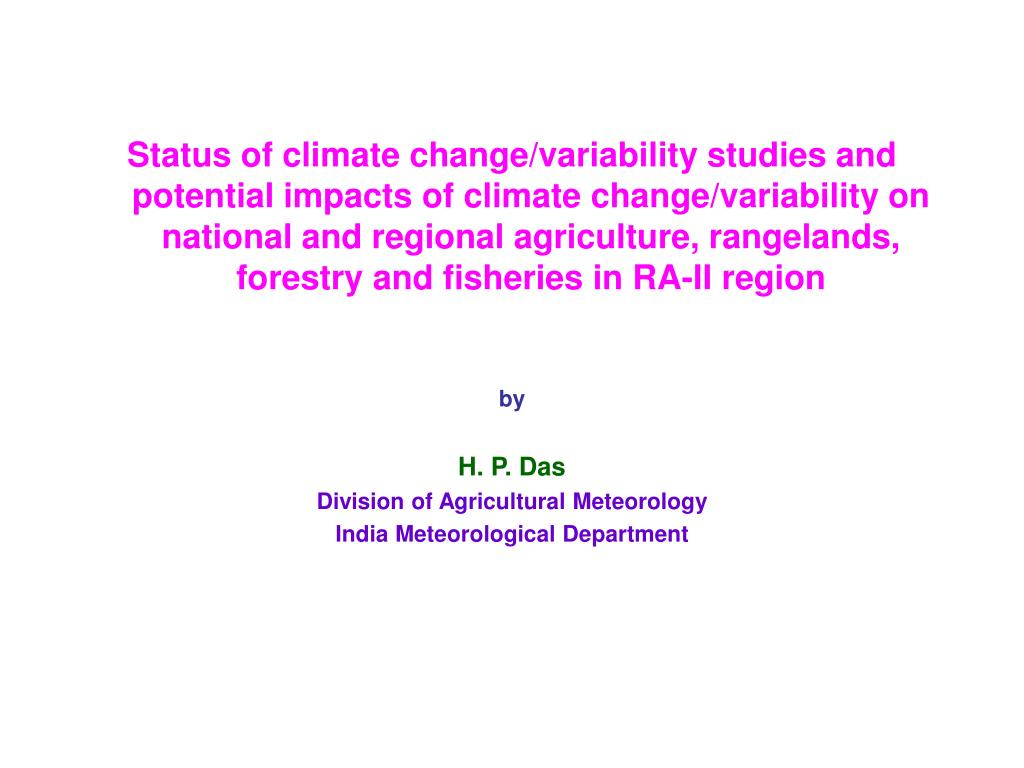 Status of climate change/variability studies and potential impacts of climate change/variability on national and regional agriculture, rangelands, forestry and fisheries in RA-II region