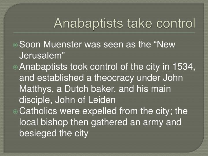 Anabaptists take control