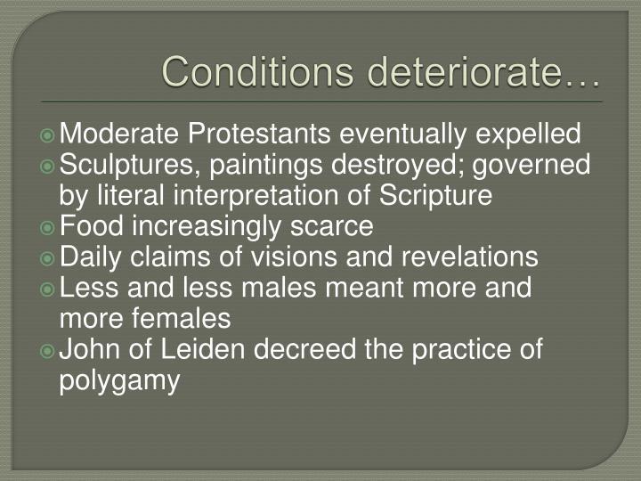 Conditions deteriorate…