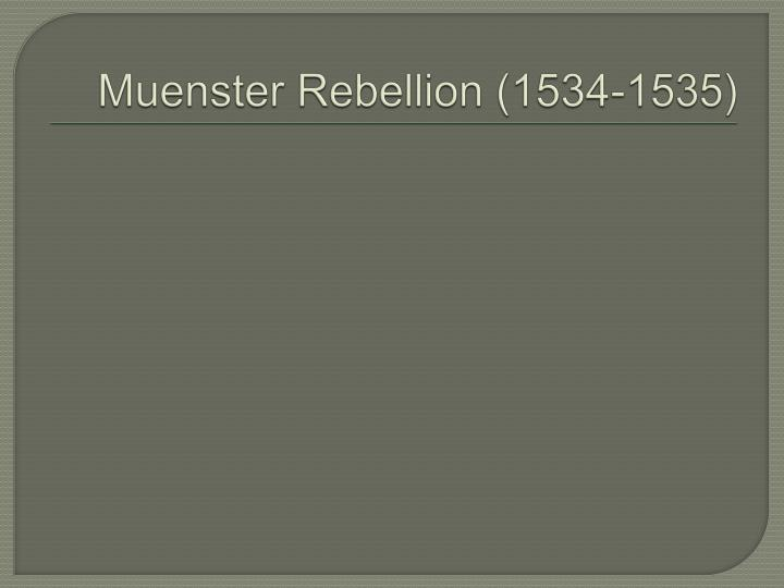 Muenster Rebellion (1534-1535)