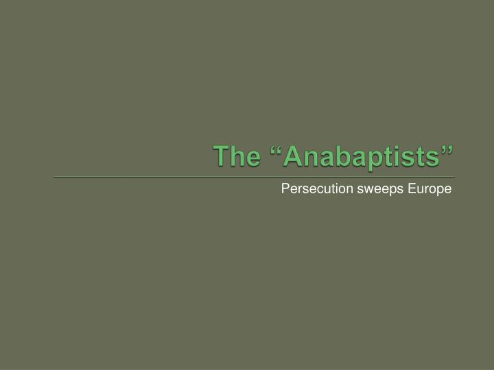 "The ""Anabaptists"""