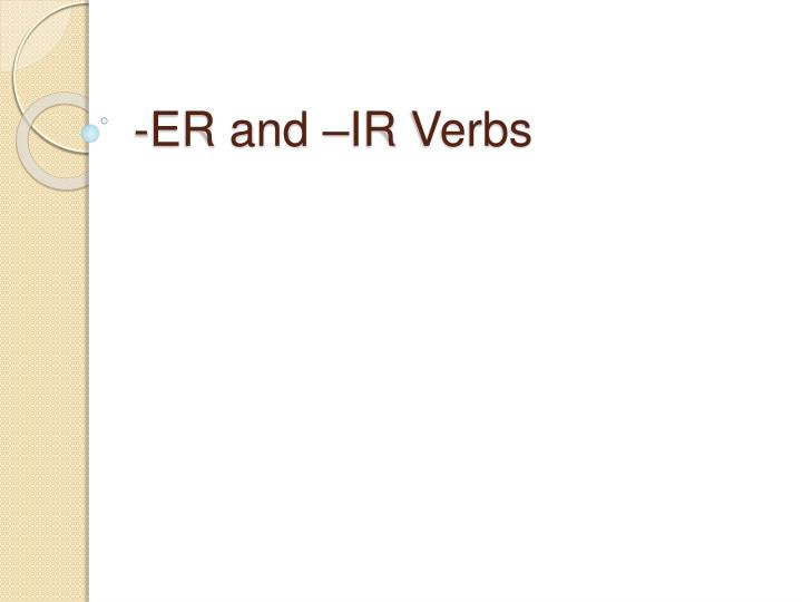 Er and ir verbs