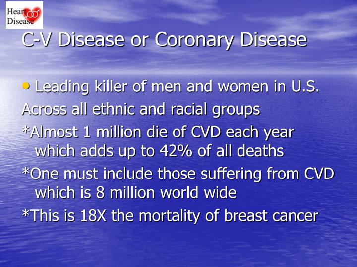 C v disease or coronary disease