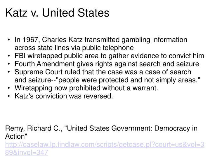 a summary of the case katz v the united states Katz v united states, 389 us 347, 88 s ct 507, 19 l ed 2d 576 (1967) criminal procedure case summary for law school.