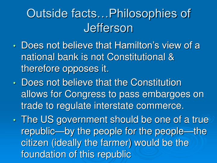 Outside facts…Philosophies of Jefferson