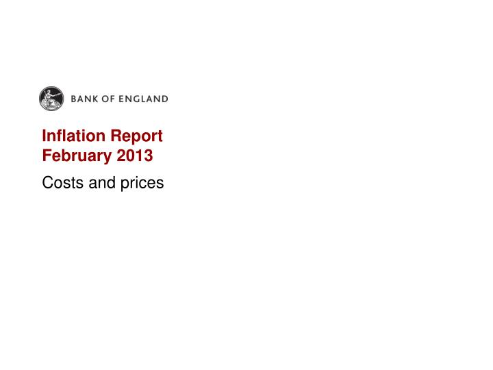 Inflation report february 2013