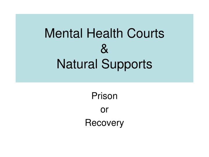 Mental health courts natural supports
