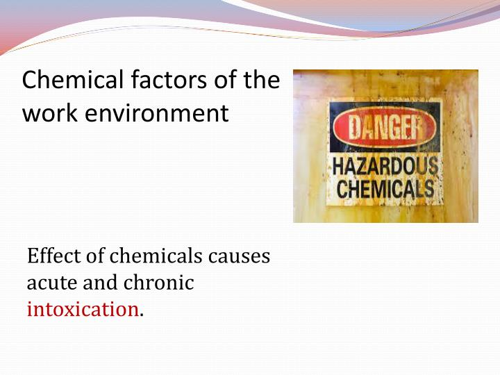 Chemical factors of the work environment