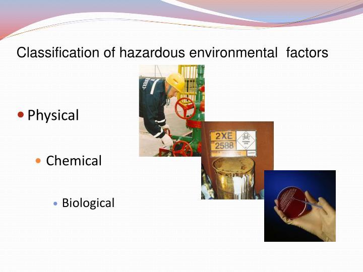 Classification of hazardous environmental